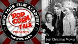 NYFA Hour with Peter RainerRecap Best Christmas Movies of All Time, Episode 37