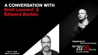 The 20/20 Series – With Brett Leonard & Edward Button (Created by Liz Hinlein)