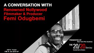 The 20/20 Series – With Femi Odugbemi (Created by Liz Hinlein)