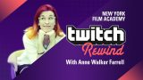 NYFA's Twitch Rewind with Anne Walker Farrell