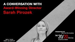 The 20/20 Series with Award-Winning Director Sarah Pirozek