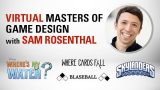 Virtual Masters of Game Design With Sam Rosenthal
