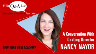 NYFA's Q&A-List with Casting Director Nancy Nayor (Curated and Moderated by Tova Laiter)