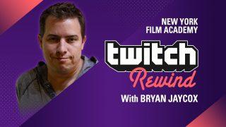 NYFA's Twitch Rewind with Bryan Jaycox
